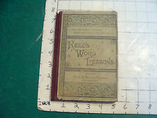 Vintage School Book--WORD LESSONS a complete speller by Alonzo Reed 1886 clean