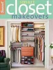 Smart Closet Makeovers by Cynthia Overbeck Bix, Sunset Books Staff and Oxmoor Ho