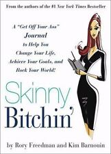 "Skinny Bitchin': A ""Get Off Your Ass"" Journal to Help You Change Your Life, Achi"