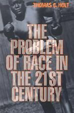 The Problem of Race in the Twenty-first Century (The Nathan I. Huggins Lectures)
