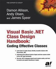 Visual Basic . NET Class Design Handbook : Coding Effective Classes by James...