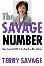 The Savage Number : How Much Money Do You Need to Retire? by Terry Savage (2005,