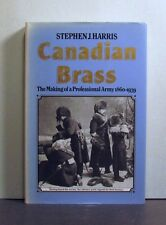 Canadian Brass, Making of a Professional Army, 1860-1939,  Military