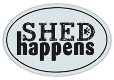 Oval Shaped Pet Magnets: SHED HAPPENS (Play on words) | Cars, Trucks