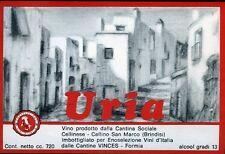 """"""" URIA """" Vino prodotto dalla Cantina Sociale Cellinese - Cellino San Marco"""
