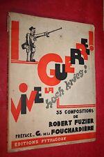 VIVE LA GUERRE par ROBERT FUZIER éd PYTHAGORE 1932 ILLUSTRE par 35 COMPOSITIONS