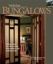 Bungalows: Design Ideas for Renovating, Remodeling, and Build Updating Classic