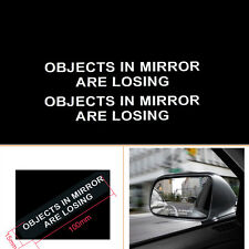 2x Car Sticker White OBJECTS IN MIRROR ARE LOSING Rearview Creative Vinyl Decal