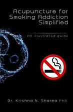 Acupuncture for Smoking Addiction Simplified : An Illustrated Guide by...