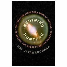 Neutrino Hunters: The Thrilling Chase for a Ghostly Particle to Unlock-ExLibrary