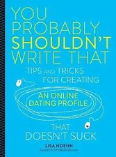 You Probably Shouldn't Write That : Tips, Tricks, and Foolproof Strategies...