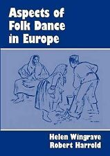 Aspects of Folk Dance in Europe by Robert Harrold, Helen Wingrave (Paperback,...