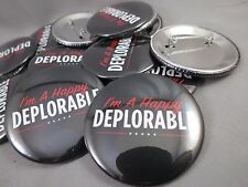 WHOLESALE LOT OF 22 I'M A HAPPY DEPLORABLE PROUD FOR TRUMP BUTTONS 45TH DONALD