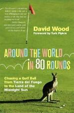 LN  FIRST EDITION & PRINT Around the World in 80 Rounds: Chasing a Golf Ball ...