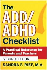 The ADD/ADHD Checklist: A Practical Reference for Parents and Teachers by Rief,
