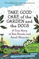 Take Good Care of the Garden and the Dogs: A True Story of Bad Breaks -ExLibrary
