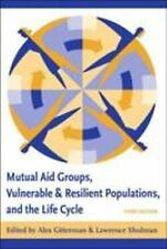 Mutual Aid Groups, Vulnerable and Resilient Populations, and the Life Cycle by
