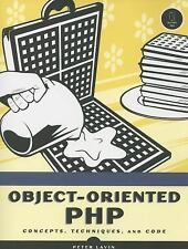 Object-Oriented PHP : Concepts, Techniques, and Code by Peter Lavin (2006,...