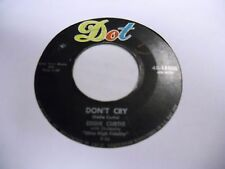 Eddie Curtis Don't Cry/You're Much Too Pretty For Me 45 RPM DOT Records VG-
