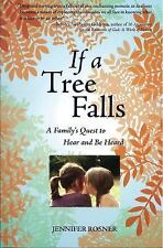 If a Tree Falls : A Family's Quest to Hear and Be Heard by Jennifer Rosner...