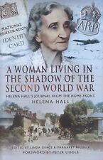 A Woman in the Shadow of the Second World War: Helena Hall's Journal from the Ho