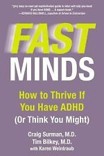 Fast Minds : How to Thrive If You Have ADHD (Or Think You Might) by Karen...