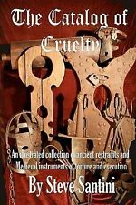 The Catalog of Cruelty: An Illustrated Collection of Ancient Restraints and...