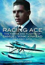 RACING ACE: The Fights and Flights of 'Kink' Kinkead DSO, DSC*, DFC*-ExLibrary