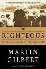 The Righteous : The Unsung Heroes of the Holocaust by Martin Gilbert (2004,...