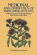 Medicinal and Other Uses of North American Plants: A Historical Survey With...