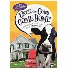 Until the Cows Come Home: And Other Expressions About Animals (It's Ju-ExLibrary