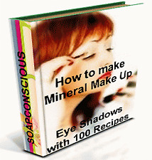 How to Make Your Own Natural Eye Shadows Mineral MakeUp from Scratch 100 Recipes