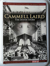 CAMMELL LAIRD THE INSIDE STORY LIVERPOOL SHIPS ARK ROYAL MAURETANIA CUNARD HMS