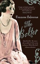 The Bolter: Idina Sackville - The Woman Who Scandalised 1920s Society and Became