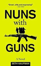 Nuns with Guns : A Novel by Seth Kaufman (2015, Paperback)