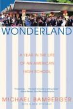 Wonderland: A Year in the Life of an American High School Bamberger, Michael Pa