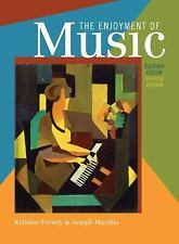 The Enjoyment of Music : An Introduction to Perceptive Listening by Joseph...