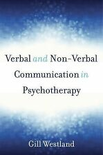 Verbal and Non-Verbal Communication in Psychotherapy by Gill Westland (2015,...