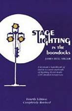 Stage Lighting in the Boondocks, James Hull Miller