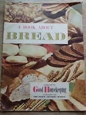 Vintage Good Housekeeping BREAD guide, Recipes, baking