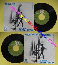 LP 45 7'' ADRIANO PAPPALARDO Segui lui Problemi di coscienza no cd mc dvd vhs(*)