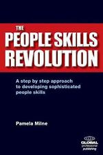 The People Skills Revolution: A Step by Step Approach to Developing Sophisticate