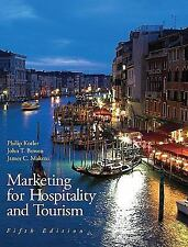 Marketing for Hospitality and Tourism by James C. Makens, John T. Bowen and Phil