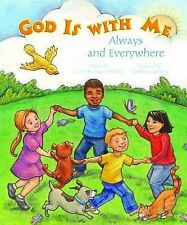 God Is with Me Always and Everywhere by Bilinsky, Cornelia Mary, Good Book