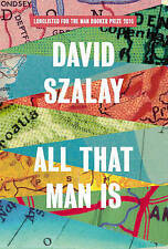 All That Man is by David Szalay (Hardback, 2016)
