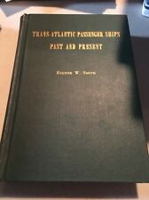 Trans-Atlantic Passenger Ships Past And Present Eugene Smith 1947 First Edition