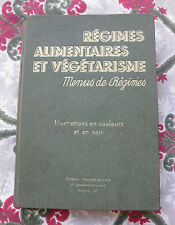 1939 Régimes alimentaires  végétarisme Pellaprat recettes illustrées  végétarien