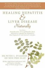 Healing Hepatitis and Liver Disease Naturally: Detoxification. Liver gall bladde