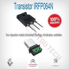 IRFP064N réparation résistance chauffage clim Clio Scenic 207 407 607 1007 C5