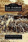 Los Angeles Police Department (Images of America: California) by Hays, Thomas G